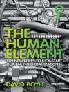 The Human Element: Ten New Rules to Kickstart Our Failing Organizations - David Boyle