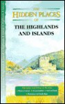 The Hidden Places of the Highlands & Islands - Travel Publishing Ltd, Sarah Bird, Michelle Pearce