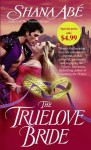 The Truelove Bride - Shana Abe