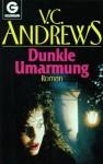 Dunkle Umarmung (Die Casteel-Saga, #5) - V.C. Andrews, Uschi Gnade