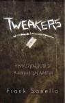 Tweakers: How Crystal Meth Is Ravaging Gay America - Frank Sanello