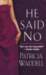 He Said No - Patricia Waddell