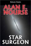 Star Surgeon by Alan E. Nourse - Alan E. Nourse