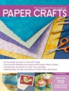 The Complete Photo Guide to Paper Crafts - Trice Boerens