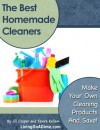 The Best Homemade Cleaners: Recipes To Make Your Own Cleaning Products And Save! - Jill Cooper, Tawra Kellam