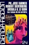 Las ruinas de mi cerebro (#24) - Ursula K. Le Guin, Robert Silverberg, Alfred Bester, Gene Wolfe