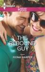 The Rebound Guy (Harlequin Kiss) - Fiona Harper