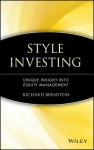 Style Investing: Unique Insight Into Equity Management (Frontiers in Finance) - Richard Bernstein