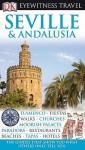 Seville & Andalusia (Eyewitness Travel Guide) - David Baird