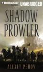Shadow Prowler - Alexey Pehov, Алексей Пехов