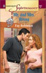 Mr. and Mrs. Wrong (9 Months Later / Harlequin SuperRomance, No. 1012) - Fay Robinson