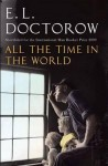 All the Time in the World. E.L. Doctorow - E.L. Doctorow