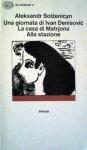 Una giornata di Ivan Denisovic - La casa di Matrjona - Alla stazione - Aleksandr Solzhenitsyn, V. Strada, R. Uboldi, C. Coïsson
