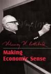 Making Economic Sense - Llewellyn H. , Rockwell Jr., Murray N. Rothbard, Robert P. Murphy