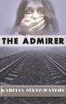 The Admirer - Karelia Stetz-Waters