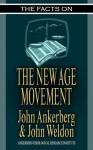 The Facts on the New Age Movement - John Weldon, John Ankerberg