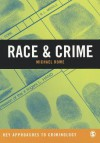 Race & Crime: A Critical Engagement - Michael Rowe