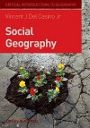 Social Geography: A Critical Introduction (Critical Introductions To Geography) - Vincent Del Casino