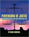 Perversions of Justice: Indigenous Peoples and Anglo-american Law - Ward Churchill, Sharon Venne