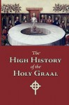 The High History of the Holy Graal, Large-Print Edition - Unknown