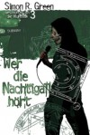 Nightside 3 - Wer die Nachtigall hört: Geschichten aus der Nightside Band 3 (German Edition) - Simon R. Green, Oliver Graute, Oliver Hoffmann