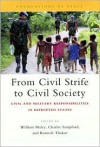 From Civil Strife to Civil Society: Civil and Military Responsibilities in Disrupted States - William Maley, William William Maley, Charles Sampford