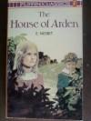 The House of Arden: A Story for Children - E. Nesbit