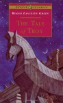The Tale of Troy: Retold from the Ancient Authors - Roger Lancelyn Green, Pauline Baynes