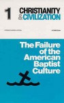 Failure of the American Baptist Culture - James B. Jordan