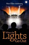 When the Lights Go Out - Max Elliot Anderson