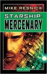 Starship: Mercenary - Mike Resnick