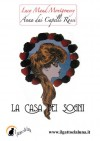La Casa dei Sogni - Ilaria Is, L.M. Montgomery