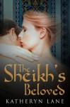 The Sheikh's Beloved - Katheryn Lane