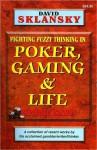 Poker, Gaming, & Life: Expanded Edition - David Sklansky
