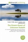 The Dream-Quest of Unknown Kadath - Frederic P. Miller, Agnes F. Vandome, John McBrewster