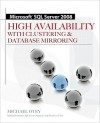 Microsoft SQL Server 2008 High Availability with Clustering & Database Mirroring - Michael Otey