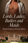 Lords, Ladies, Butlers and Maids - Donna George Storey, Alegra Verde, Rose de Fer, Morwenna Drake, Ludivine Bonneur, Kathleen Tudor, Mina Murray, Flora Dain, Heather Towne