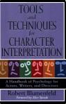 Tools and Techniques for Character Interpretation: A Handbook of Psychology for Actors, Writers, and Directors - Robert Blumenfeld