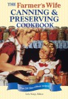 The Farmer's Wife Canning and Preserving Cookbook: Over 250 Blue-Ribbon recipes! - Lela Nargi