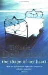 The Shape of My Heart - Tiffanie DeBartolo