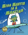 Ms. Martin Is a Martian - Colleen Murray Fisher, Jared Chapman
