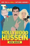 Hollywood Hussein: How the U.S. Really Captured Saddam - Ken Baker