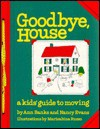 Goodbye House: A Kid's Guide to Moving - Ann Banks, Marisabina Russo, Nancy Evans