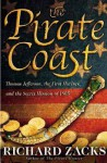 The Pirate Coast: Thomas Jefferson, the First Marines, and the Secret Mission of 1805 - Richard Zacks