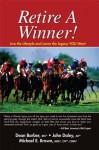 Retire A Winner! - Michael Brown, Dean Barber, John Daley