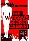 The Vatican's Secret Cabinet - Daniel Pearlman