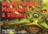 World's Worst Monsters And Villains: Scary Creatures of Myth, Folklore, And Fiction - Kieron Connolly
