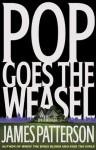 Pop Goes the Weasel (Alex Cross) - James Patterson