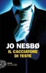Il cacciatore di teste - Maria Teresa Cattaneo, Jo Nesbo