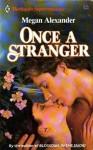 Once A Stranger - Meg Alexander